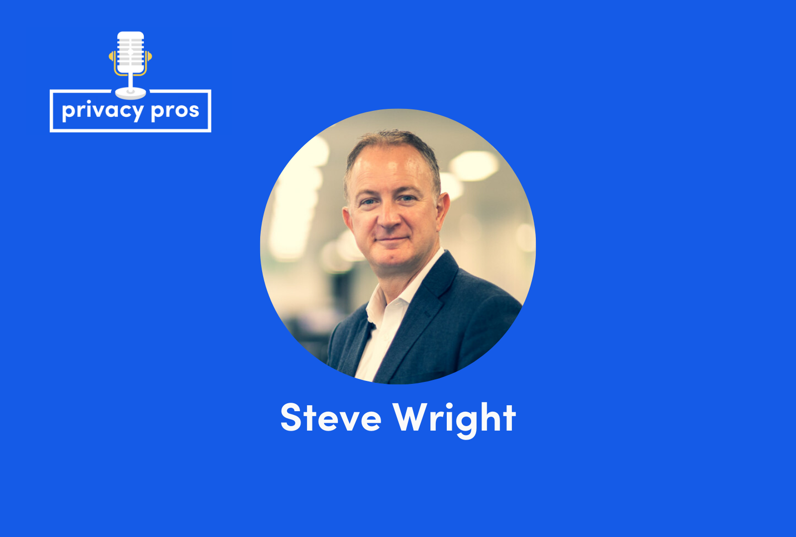 Interview with Steve Wright, CEO of Privacy Culture