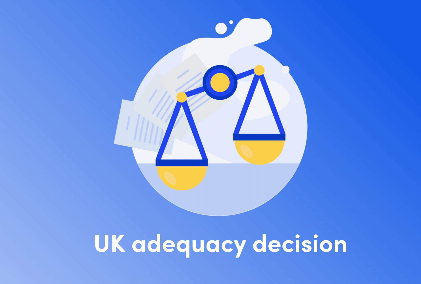 Commission adopts adequacy decisions for the UK